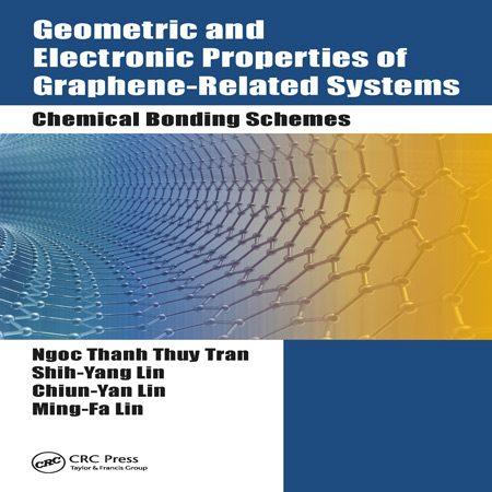 کتاب خواص هندسی و الکترونیکی سیستم های مرتبط با گرافن: طرح های پیوندهای شیمیایی ویرایش 1