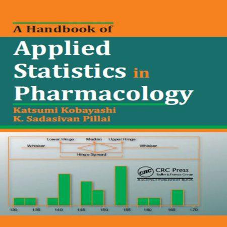 دانلود هندبوک آمار کاربردی در فارماکولوژی و داروشناسی Katsumi Kobayashi چاپ 2012