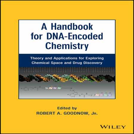 دانلود هندبوک برای شیمی DNA کدگذاری شده: تئوری و کاربرد برای فضای شیمیایی و کشف دارو