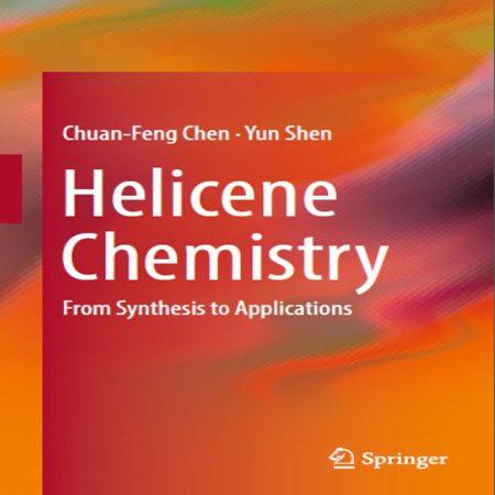 دانلود کتاب شیمی هلیسن از سنتز تا کاربرد Chuan-Feng Chen