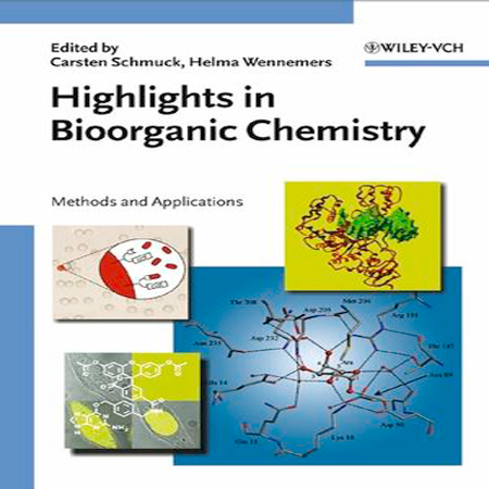 دانلود کتاب Highlights in Bioorganic Chemistry روش ها و کاربرد ها