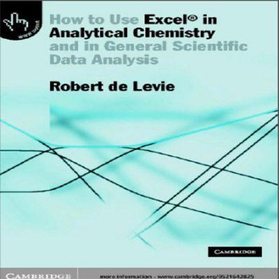 دانلود کتاب استفاده از اکسل در شیمی تجزیه ویرایش 1 Use Excel® in Chemistry