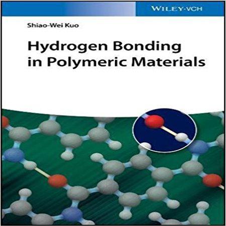 کتاب پیوند هیدروژنی در مواد پلیمری ویرایش 1 Shiao-Wei Kuo