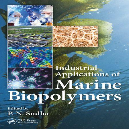 Industrial Applications of Marine Biopolymers کتاب کاربردهای صنعتی بیوپلیمرهای دریایی