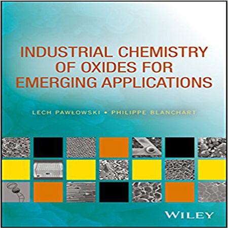کتاب شیمی صنعتی اکسیدها برای کاربردهای نوین Lech Pawlowski