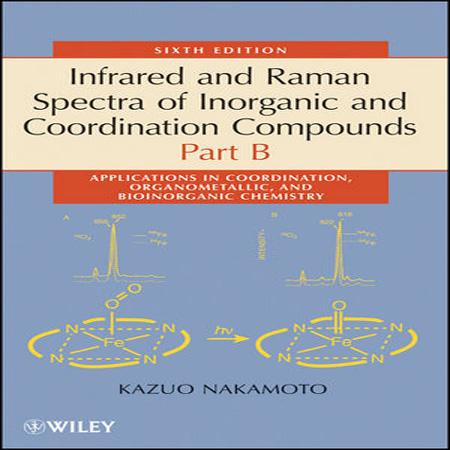 دانلود کتاب طیف سنجی IR و رامان ترکیبات معدنی، کوئوردیناسیون و آلی فلزی ویرایش 6