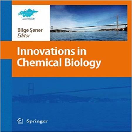 دانلود کتاب نوآوری در زیست شناسی شیمیایی ویرایش 2009 Bilge Sener