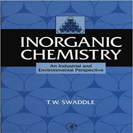 دانلود کتاب شیمی معدنی: چشم انداز صنعتی و محیط زیست ویرایش 1 اول T. W. Swaddle