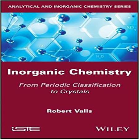 دانلود کتاب شیمی معدنی: از طبقه بندی تناوبی تا کریستال ویرایش 1 اول Robert Valls