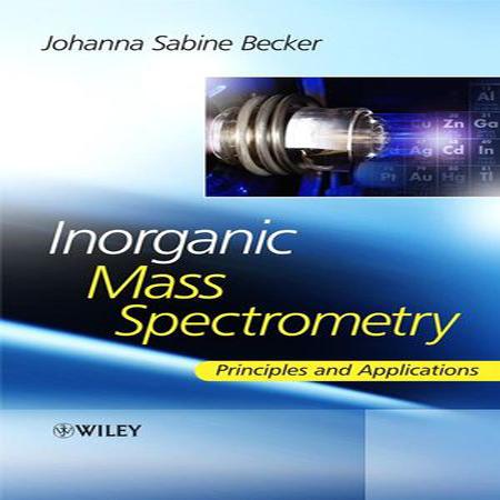 دانلود کتاب طیف سنجی جرمی معدنی اصول و کاربرد ها Inorganic Mass Spectrometry