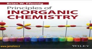 دانلود کتاب شیمی معدنی پفنینگ Pfennig Principles of Inorganic Chemistry