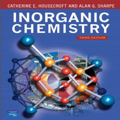 دانلود Inorganic Chemistry کتاب شیمی معدنی هوس کرافت شارپ ویرایش 3 با حل المسائل