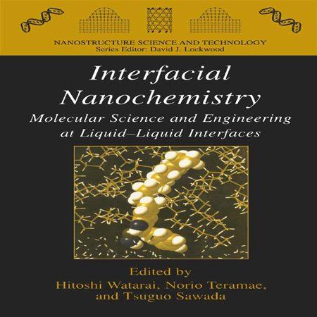 دانلود Interfacial Nanochemistry کتاب نانوشیمی بین فازی Hitoshi Watarai