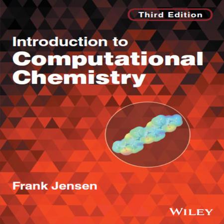 دانلود کتاب مقدمه ای بر شیمی محاسباتی ویرایش 3 سوم Frank Jensen چاپ 2017