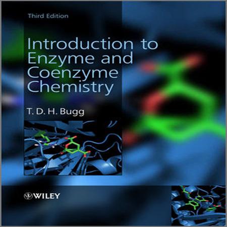 کتاب مقدمه ای بر شیمی آنزیم و کوآنزیم ویرایش 3 سوم T. D. H. Bugg