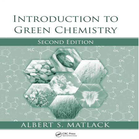 دانلود کتاب مقدمه ای بر شیمی سبز ویرایش 2 دوم Albert Matlack