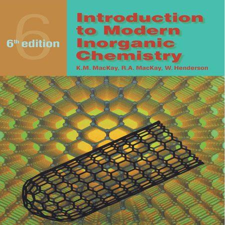 کتاب مقدمه ای بر شیمی معدنی مدرن مک کی هندرسون ویرایش 6 Mackay, Henderson