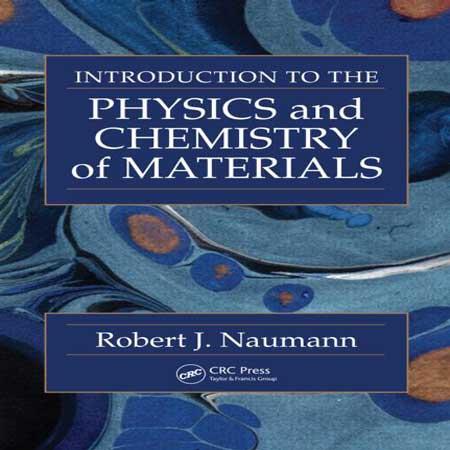 دانلود کتاب مقدمه ای بر شیمی و فیزیک مواد Robert J. Naumann