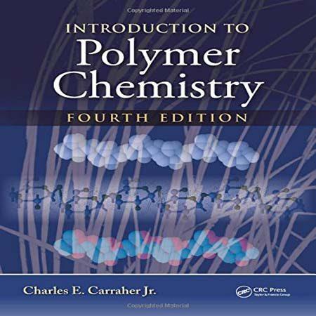 دانلود کتاب مقدمه ای بر شیمی پلیمر ویرایش 4 چهارم Charles E. Carraher Jr