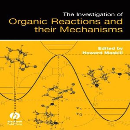 دانلود کتاب بررسی واکنش های شیمی آلی و مکانیسم آن ها تالیف Howard Maskill