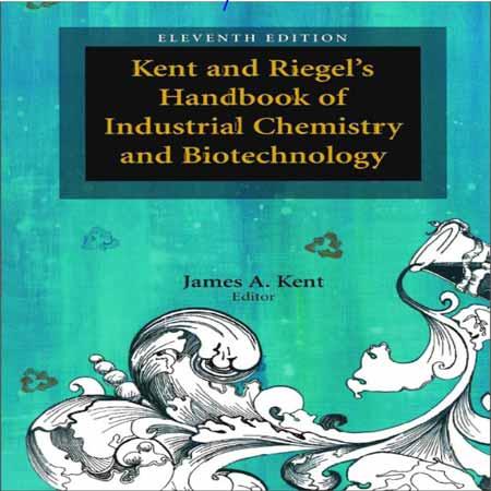 دانلود هندبوک کنت و ریگل شیمی صنعتی و بیوتکنولوژی ویرایش یازدهم James A. Kent