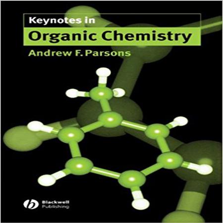 دانلود Keynotes in Organic Chemistry 1st Edition کتاب نکات کلیدی در شیمی آلی Andy Parsons
