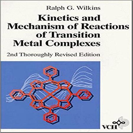 دانلود کتاب سینتیک و مکانیسم واکنش های کمپلکس فلزات واسطه ویلکینز ویرایش 2