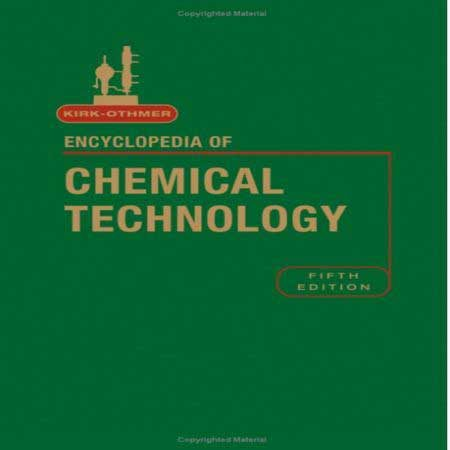Kirk-Othmer Encyclopedia of Chemical Technology 5th Edition دایره المعارف شیمی