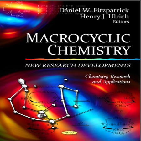 دانلود کتاب شیمی ماکروسیکل ها Macrocyclic Chemistry: New Research Developments