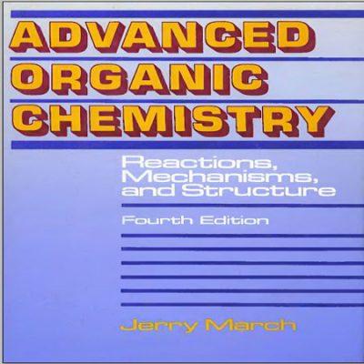دانلود کتاب شیمی آلی پیشرفته مارچ ویرایش 4 Reactions, Mechanisms, and Structure