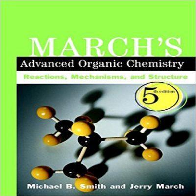 دانلود کتاب شیمی آلی پیشرفته مارچ ویرایش 5 March's Advanced Organic Chemistry