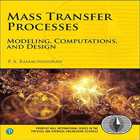 کتاب فرایند انتقال جرم: مدل سازی، محاسبات و طراحی P. A. Ramachandran