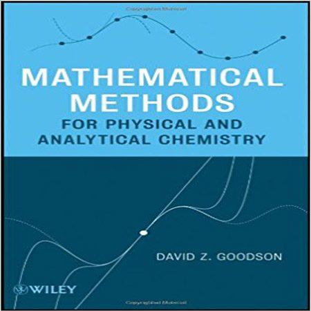کتاب روش های ریاضی برای شیمی فیزیک و شیمی تجزیه David Z. Goodson