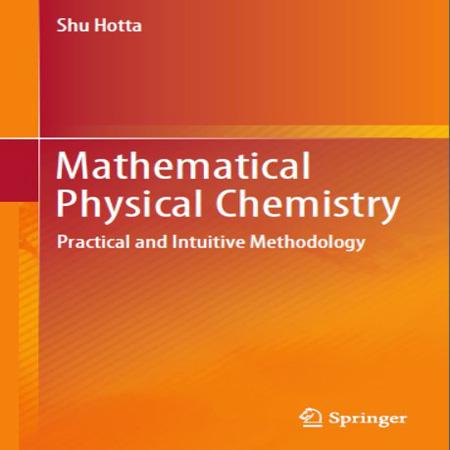 دانلود کتاب شیمی فیزیک ریاضی: متدولوژی عملی و بصری Shu Hotta