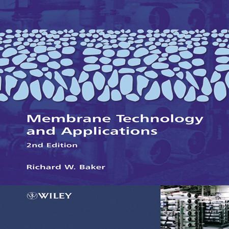 دانلود کتاب تکنولوژی غشایی و کاربرد های آن ویرایش 2 تالیف Richard W. Baker