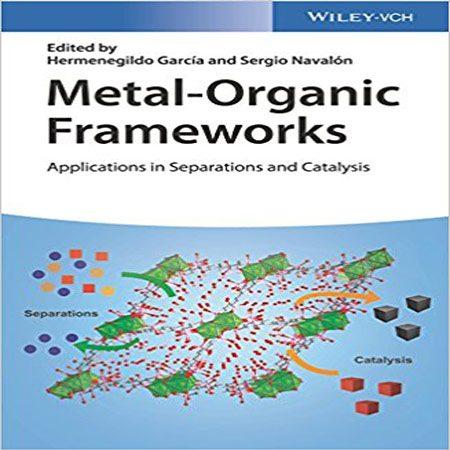 کتاب چارچوب های آلی فلزی: کاربرد در جداسازی و کاتالیزوری Hermenegildo García