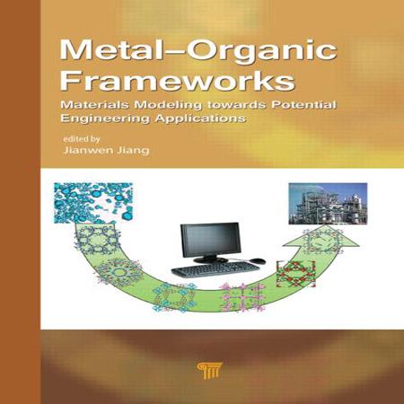 کتاب چارچوب های آلی فلزی: مدل سازی مواد به سوی کاربردهای مهندسی