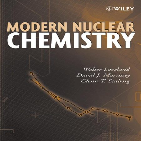 دانلود کتاب شیمی هسته ای مدرن ویرایش 1 اول Walter D. Loveland