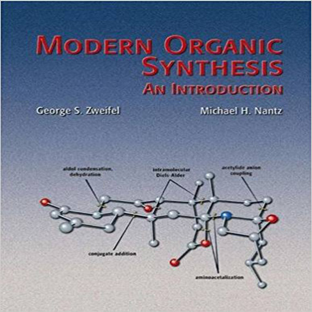 Modern Organic Synthesis 1st Edition George S. Zweifel کتاب سنتز آلی مدرن ویرایش 1