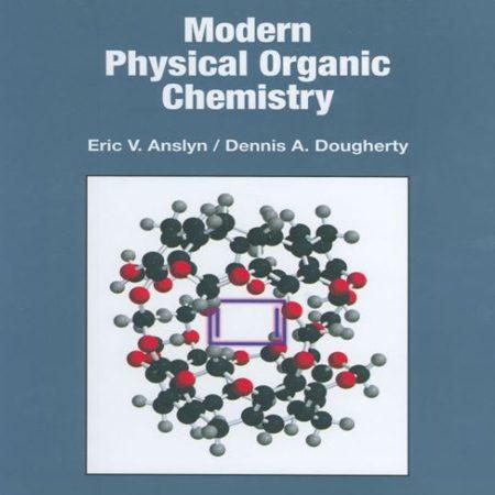 دانلود Modern Physical Organic Chemistry کتاب شیمی فیزیک آلی مدرن آنسلین و داوتری