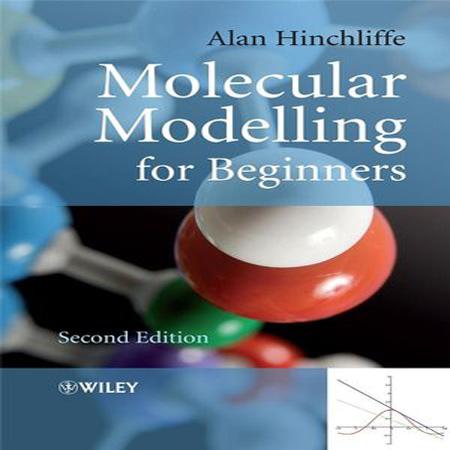 کتاب مدل سازی مولکولی برای مبتدیان ویرایش 2 دوم Alan Hinchliffe