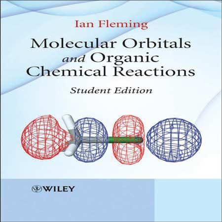 دانلود کتاب اوربیتال های مولکولی و واکنش های شیمیایی آلی Ian Fleming