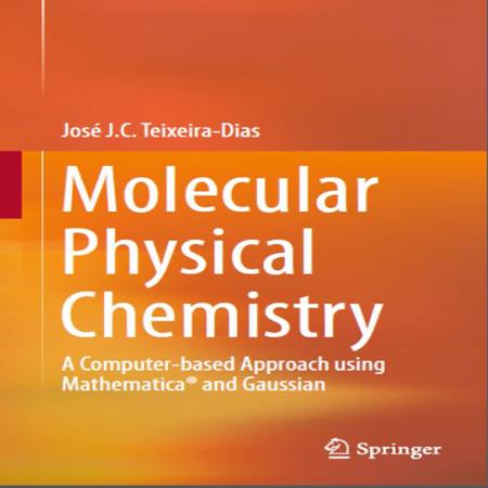 دانلود کتاب شیمی فیزیک مولکولی با رویکرد محاسبات کامپیوتری مبتنی بر ریاضی و گوسین