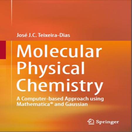 دانلود کتاب شیمی فیزیک مولکولی: رویکرد مبتنی بر کامپیوتر با ریاضیات و گوسین Teixeira-Dias