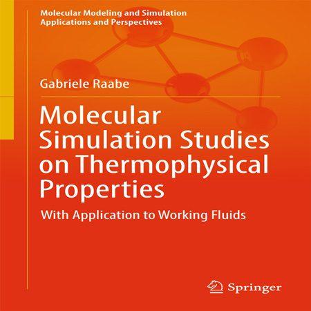 دانلود کتاب مطالعات شبیه سازی مولکولی مبتنی بر خواص ترموفیزیکی Gabriele Raabe