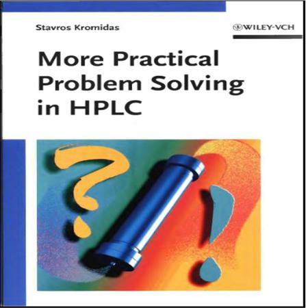 دانلود کتاب حل بیشتر مشکلات عملی در کروماتوگرافی HPLC تالیف Stavros Kromidas