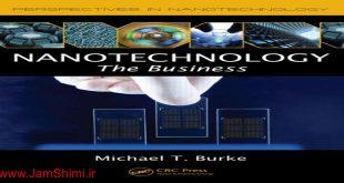 دانلود کتاب نانو تکنولوژی در تجارت تالیف مایکل برک Nanotechnology: The Business