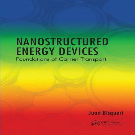 دانلود Nanostructured Energy Devices کتاب دستگاه های انرژی نانو ساختار Juan Bisquert
