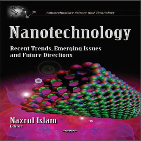 دانلود کتاب Nanotechnology Recent Trends, Emerging Issues and Future Directions