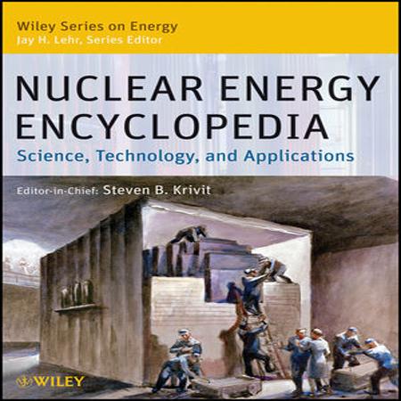 دانلود کتاب دایره المعارف انرژی هسته ای : علم و دانش ، فناوری و کاربرد ها Steven B. Krivit